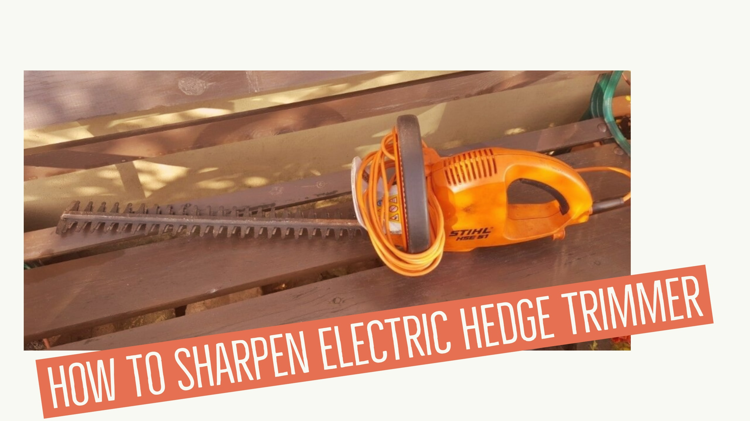 How to Sharpen Electric Hedge Trimmer – Simple Guide