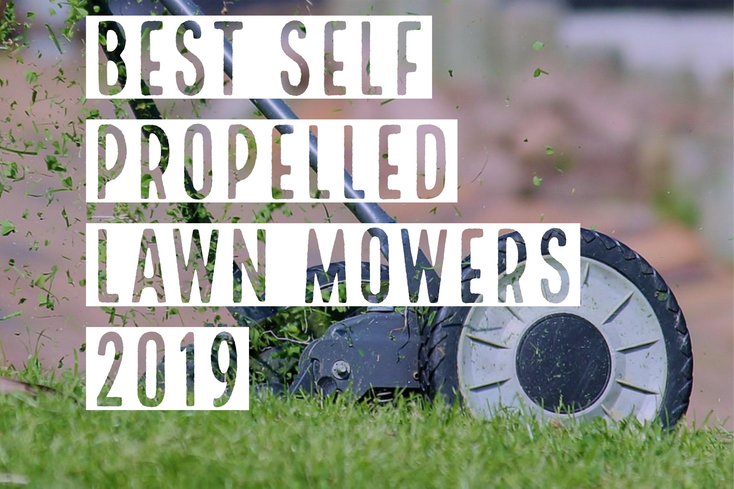 Best Self Propelled Lawn Mower 2020 Reviews, Ratings & Comparisons