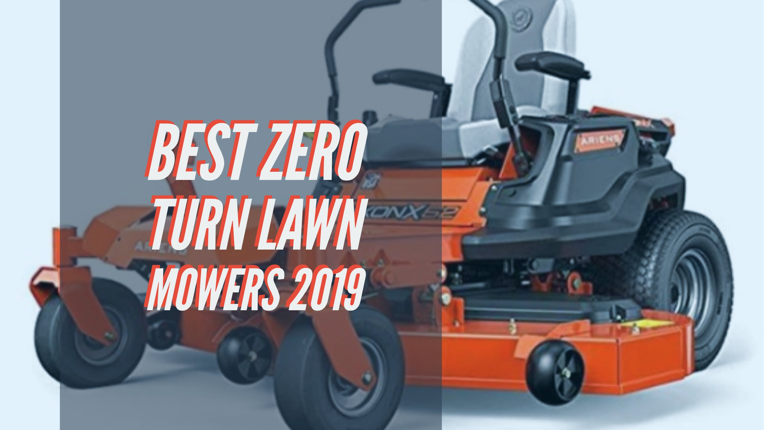 7 Best Zero Turn Lawn Mowers 2019 Reviews & Buying Guide