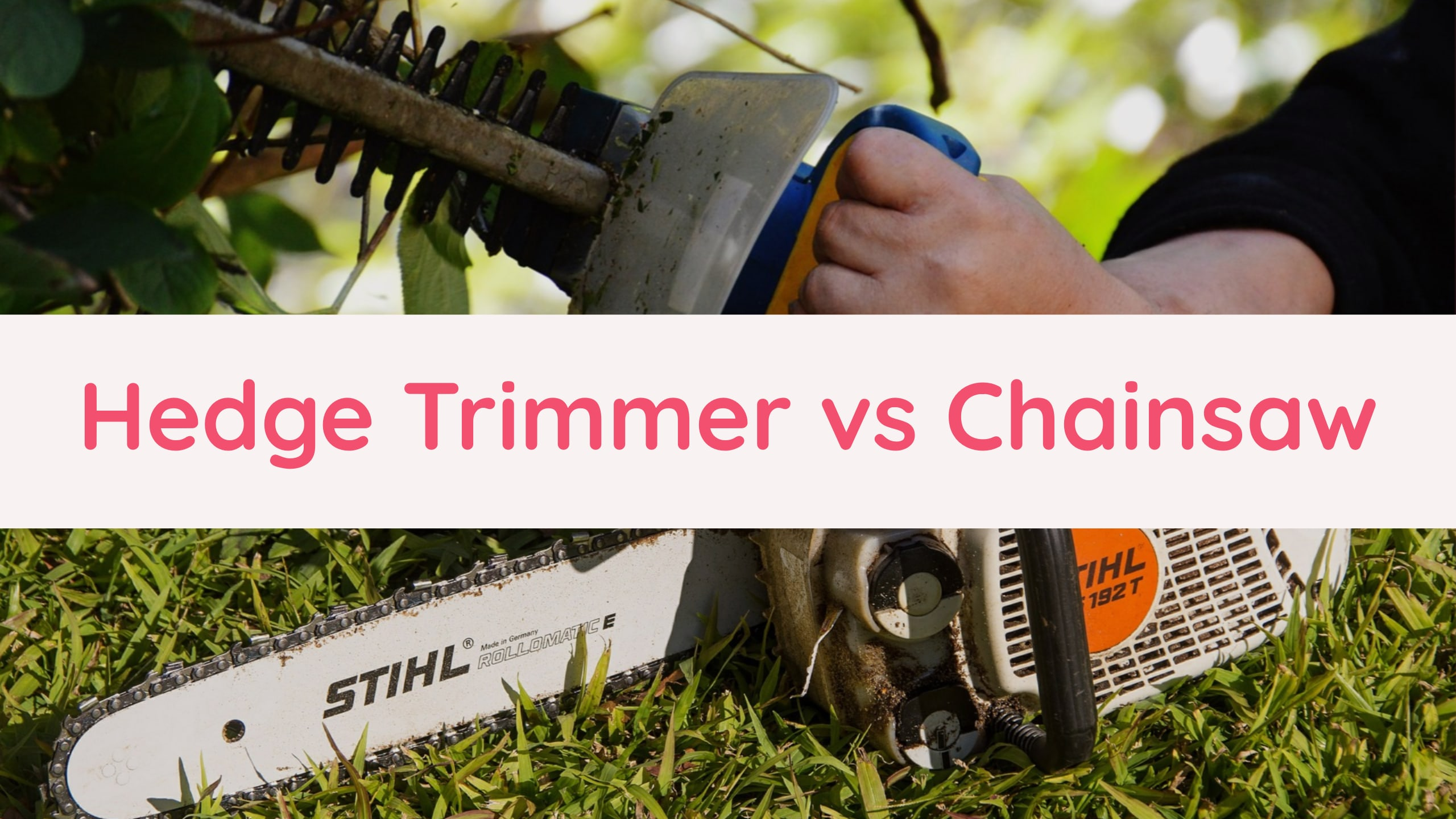 Hedge trimmer vs. Chainsaw Detailed Comparison