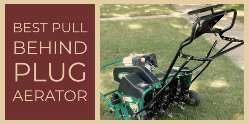 best pull behind plug aerator 2020